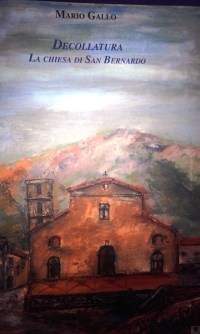 Decollatura libro La chiesa di San Bernardo Mario Gallo 2