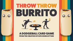Throw Throw Burrito: il nuovo party game dai creatori di Exploding Kittens