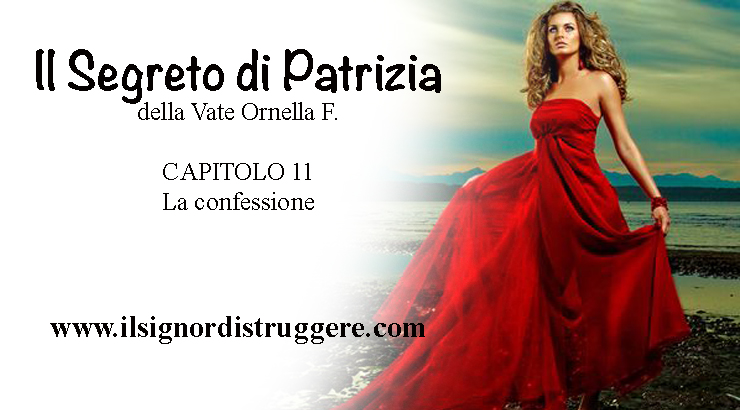 """IL SEGRETO DI PATRIZIA CAP 11 – """"La confessione"""""""