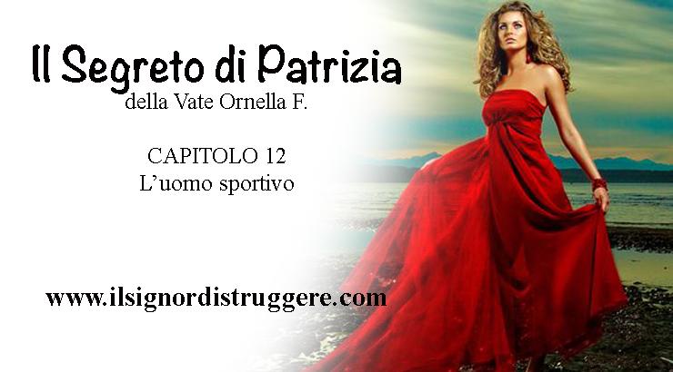 """IL SEGRETO DI PATRIZIA CAP 12 – """"L'uomo atletico"""""""