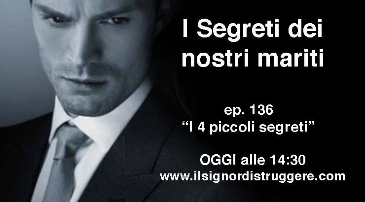 """I SEGRETI DEI NOSTRI MARITI ep 136 """"I 4 piccoli segreti"""""""