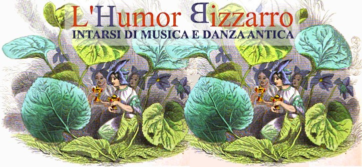 workshop Humor Bizzarro musica antica danza storica