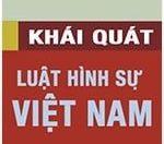 Khái quát về Luật Hình sự Việt Nam