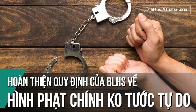 Hoàn thiện quy định của BLHS về các hình phạt chính không tước tự do