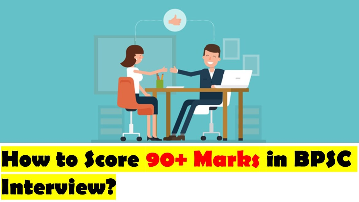 How to Score 90+ Marks in BPSC Interview?