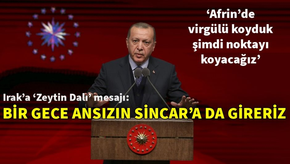 Erdoğandan Irak yönetimine Sincar mesajı: Halledemiyorsanız, bir gece ansızın Sincara gireriz