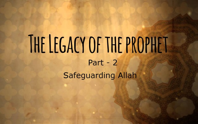 The Legacy of the Prophet-2-Safegurad-Allah