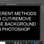 Different methods to cut or remove image background in Photoshop