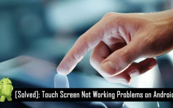 Simple Steps On How To Fix Touch Screen That Is Malfunctioning