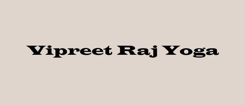 Vipreet Raj Yoga Astha or Adhyatm™ Astrology   Horoscope   Astrologers