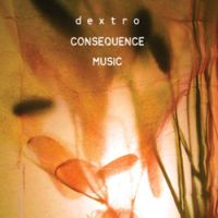 Consequence Music / dextro (self released)