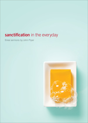 Sanctification in the Everyday