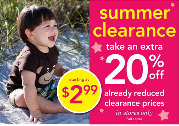 Starting at $2.99. Summer Clearance. Take an extra 20% off already  reduced clearance prices in store only. Find a store.
