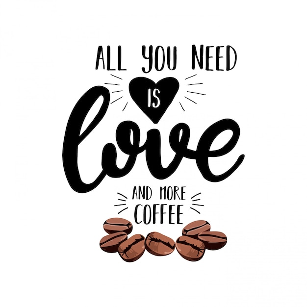 Download All you need is love and more coffee Vector   Premium Download
