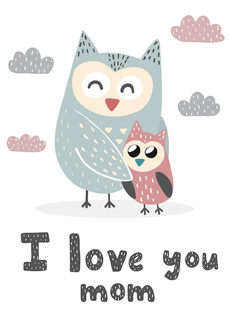 Download I love you mom print with cute owls. sweet card for ...