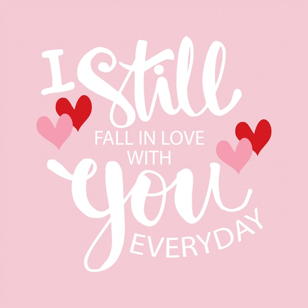 Download I still fall in love with you everyday. handwritten modern ...