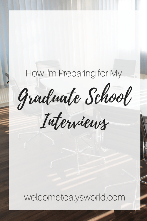 How I'm Preparing for Graduate School Interviews