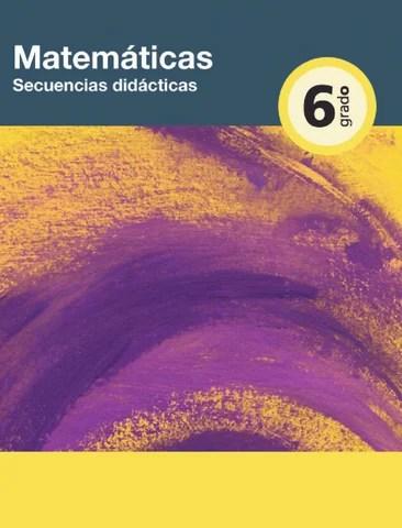 Secuencias didácticas de Matematicas 6to. Grado