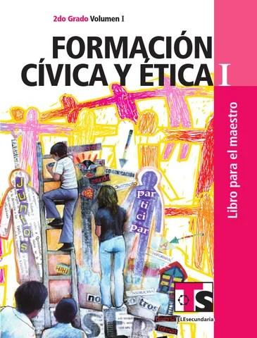 Maestro. Formación Cívica y Ética 2o. Grado Volumen I