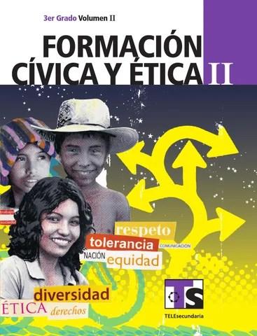 Formación Cívica y Ética 3er. Grado Volumen II