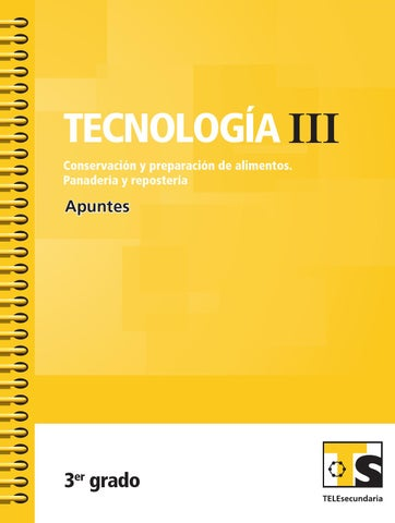 Apuntes 3er. Grado Tecnología III. Conservación de Alimentos