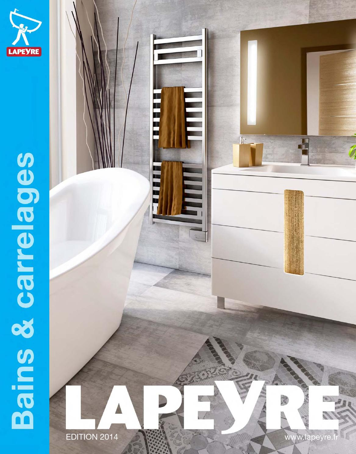 Catalogue Lapeyre Bains Amp Carrelages 2014 By Joe Monroe