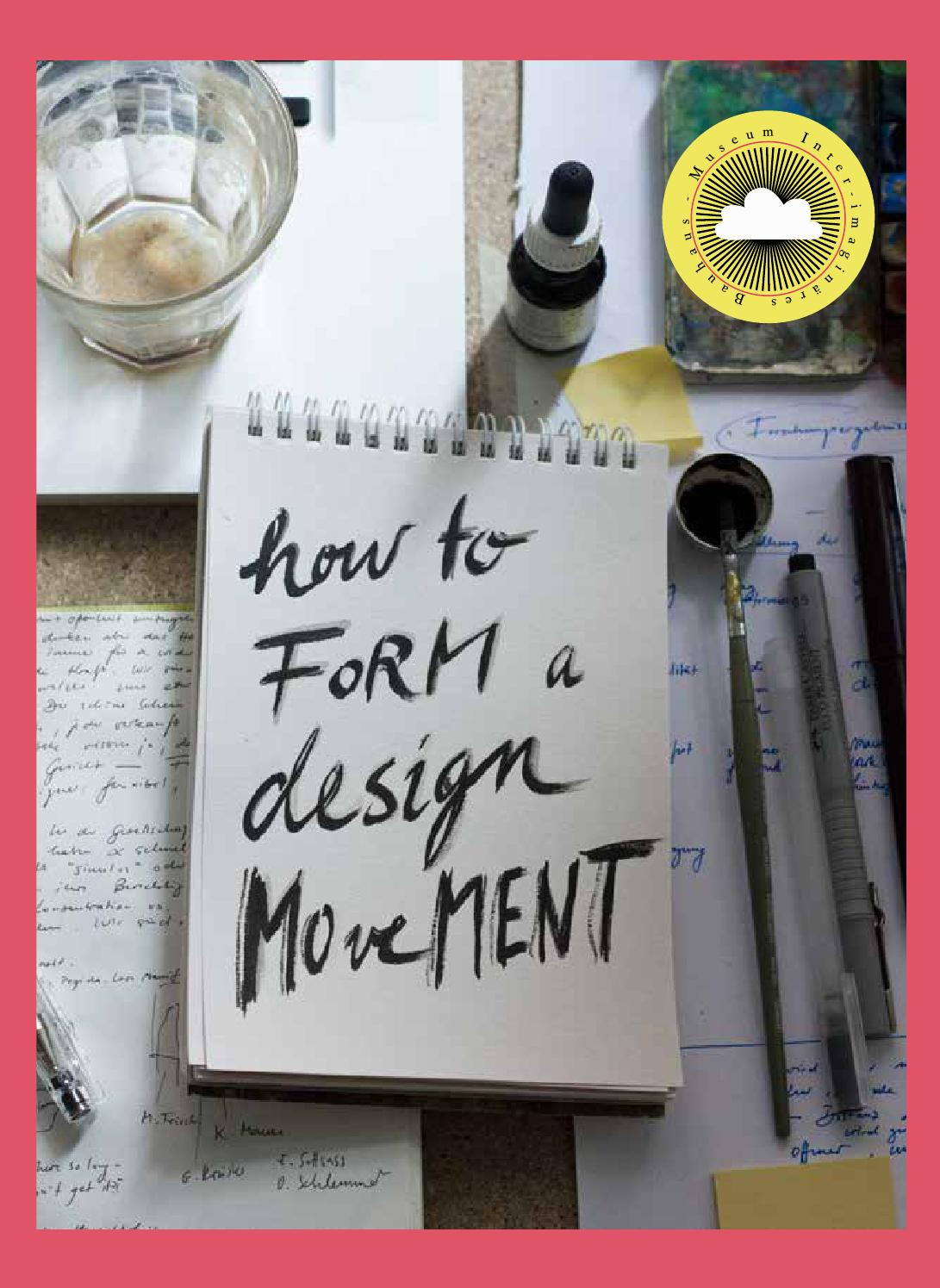 How To Form A Design Movement Unbehagen Und Gestaltung By Lisa