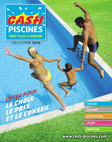 cash piscines 2016 by octave octave issuu