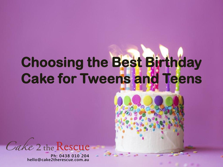 Choosing The Best Birthday Cake For Tweens By Milla Penfold Issuu