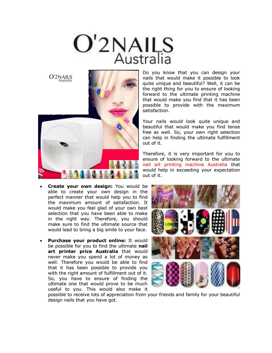 Take Good Steps To Ensure Of Finding The Perfect Nail Art Printing Machine Australia By O 2 Nails Issuu