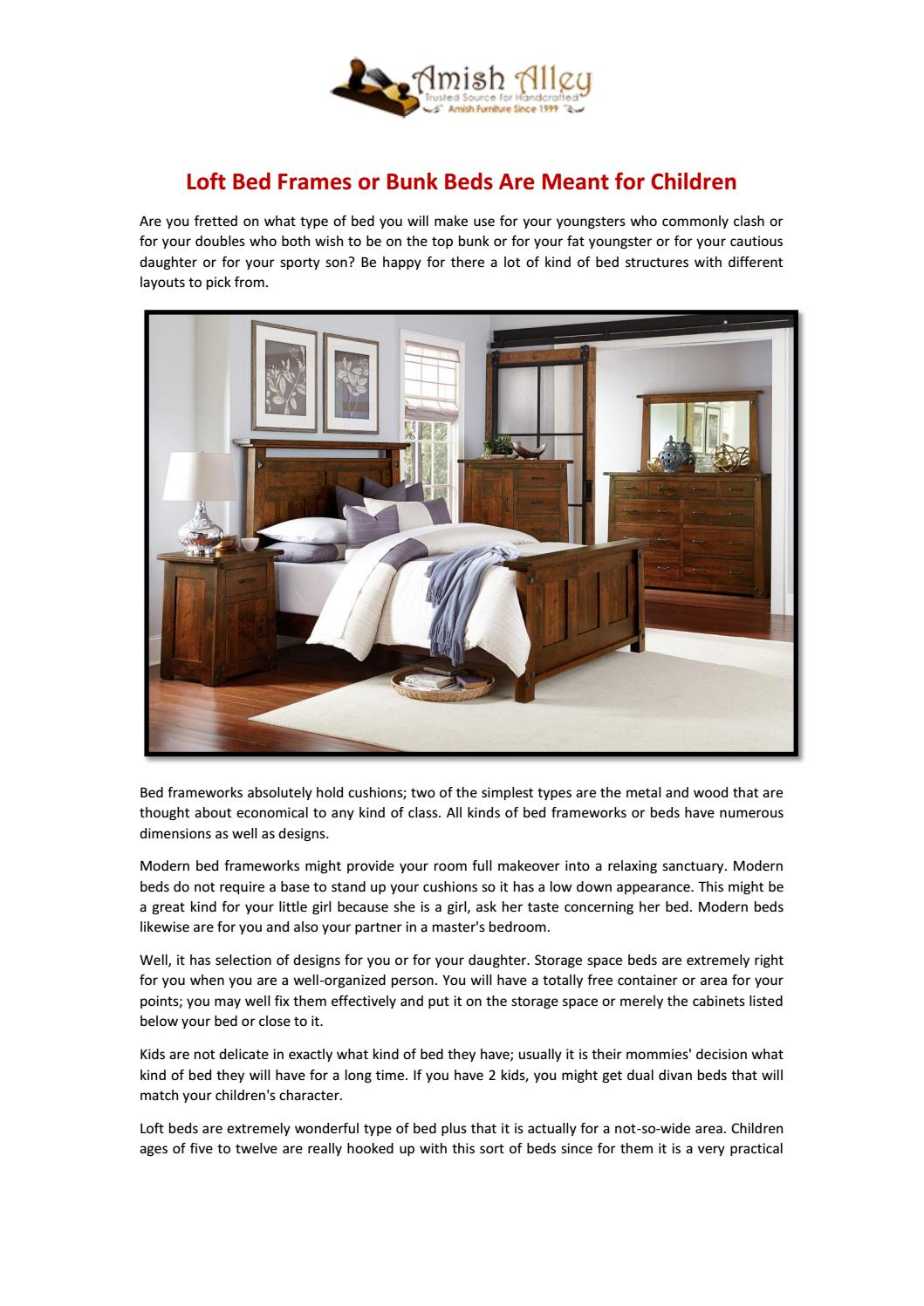 Loft Bed Frames Or Bunk Beds Are Meant For Children By Amish Alley Issuu