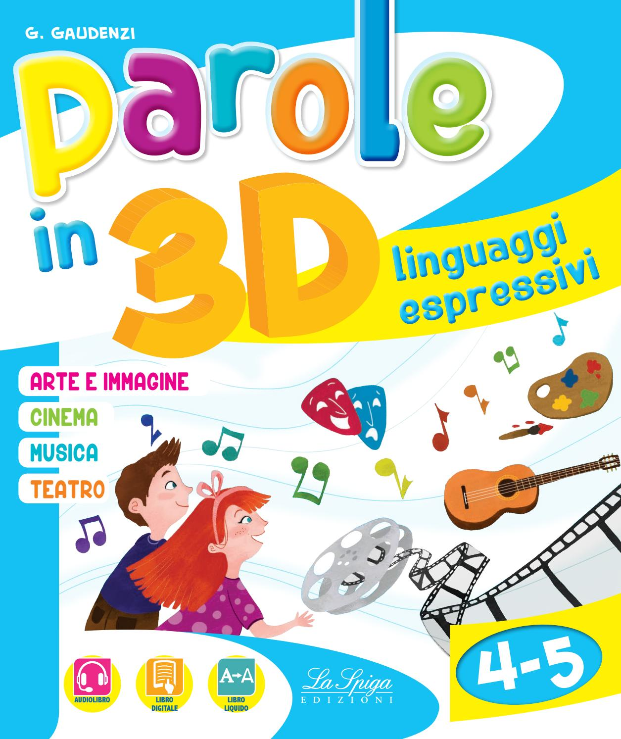 Parole In 3d Linguaggi Espressivi 4 5 By Eli Publishing Issuu