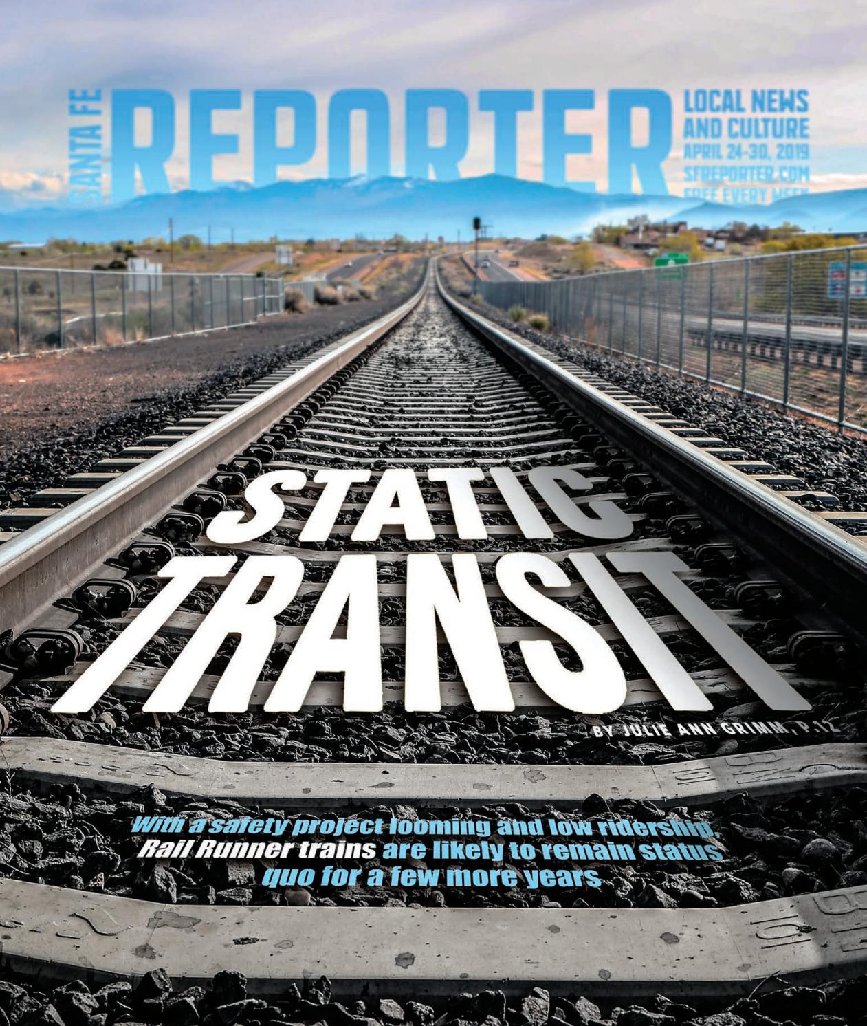 April 24 2019 Santa Fe Reporter By Santa Fe Reporter Issuu