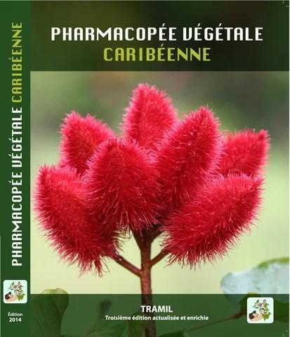 Pharmacopee Vegetale Caribeenne 3e Ed Actualisee Et Enrichie