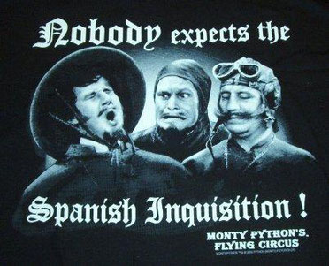 Nobody expects the Spanish Inquisition!