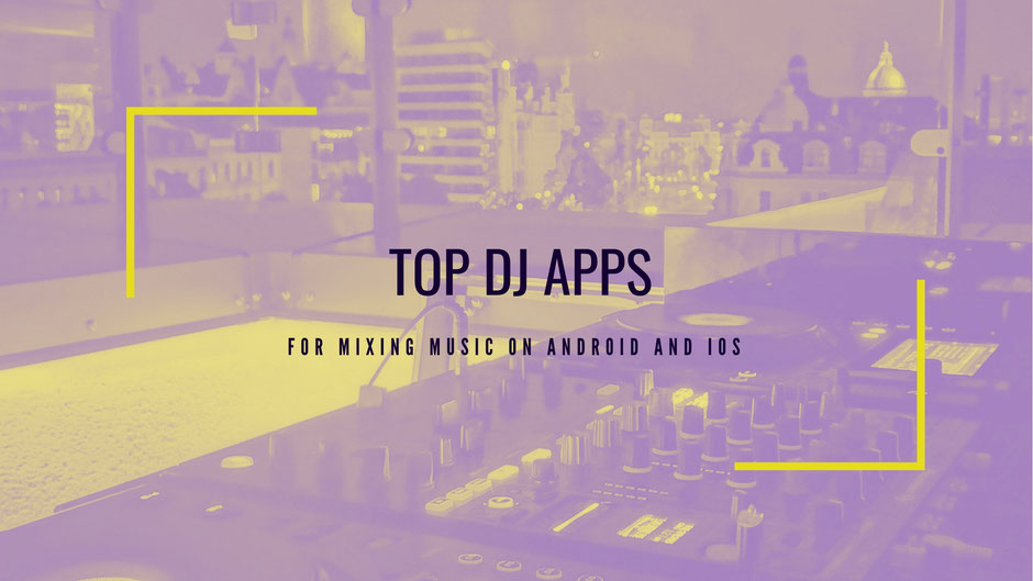 Song Mixer: Apps for Mixing Music like a DJ