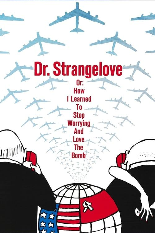 Key visual ofDr. Strangelove or: How I Learned to Stop Worrying and Love the Bomb