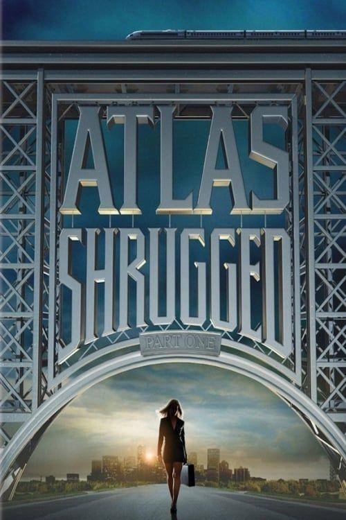 Key visual ofAtlas Shrugged: Part I