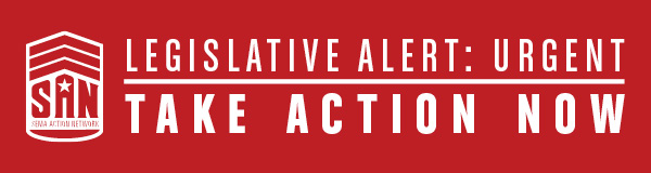 SAN - LEGISLATIVE ALERT: URGENT — TAKE ACTION NOW