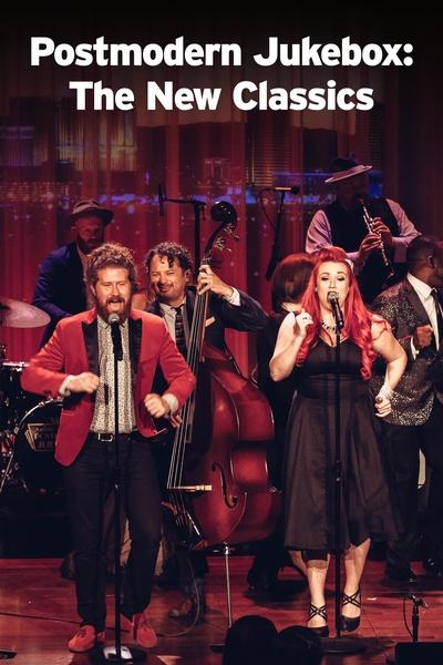 Postmodern Jukebox: The New Classics