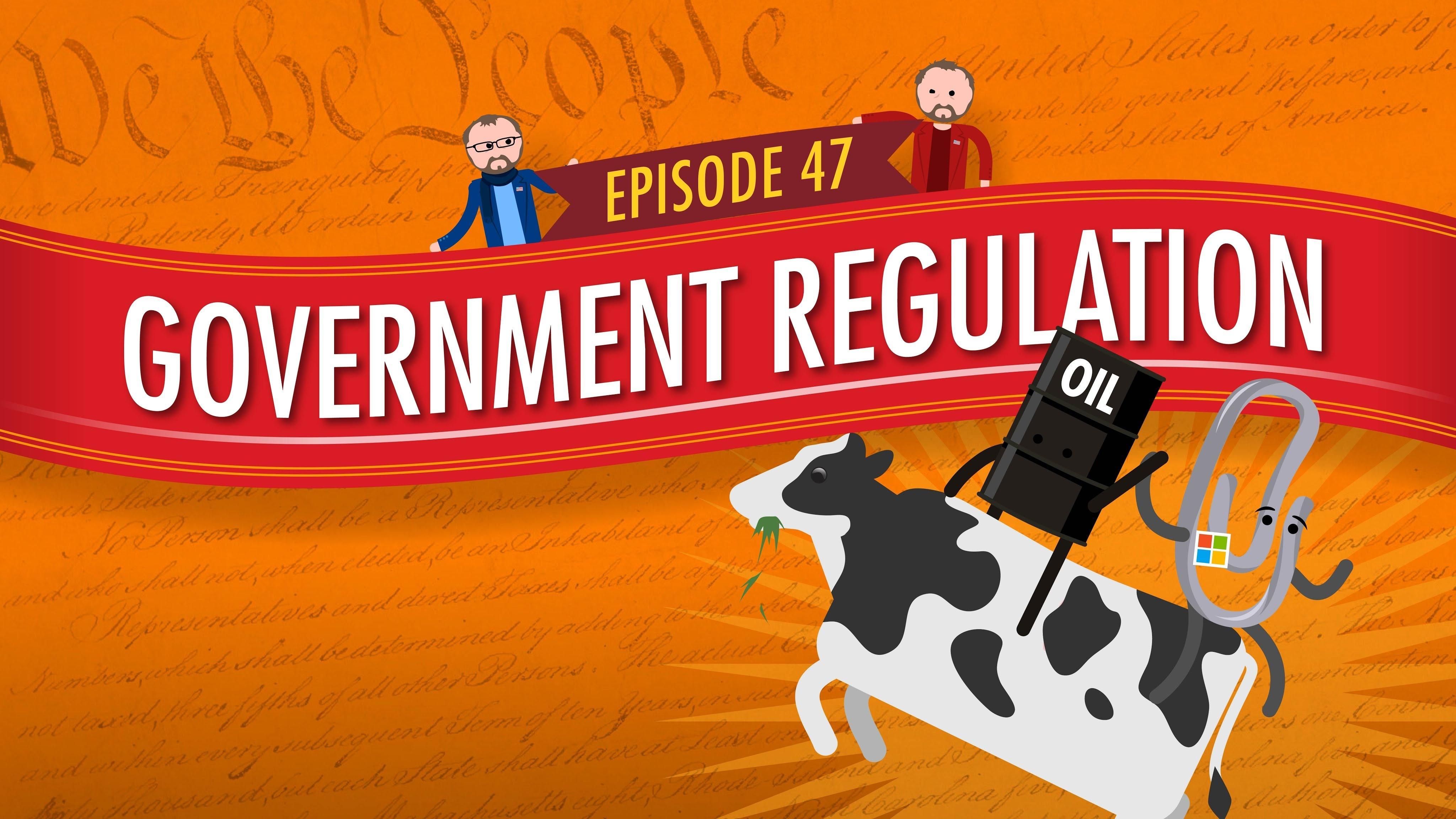 S1 E47 Government Regulation Crash Course Government 47