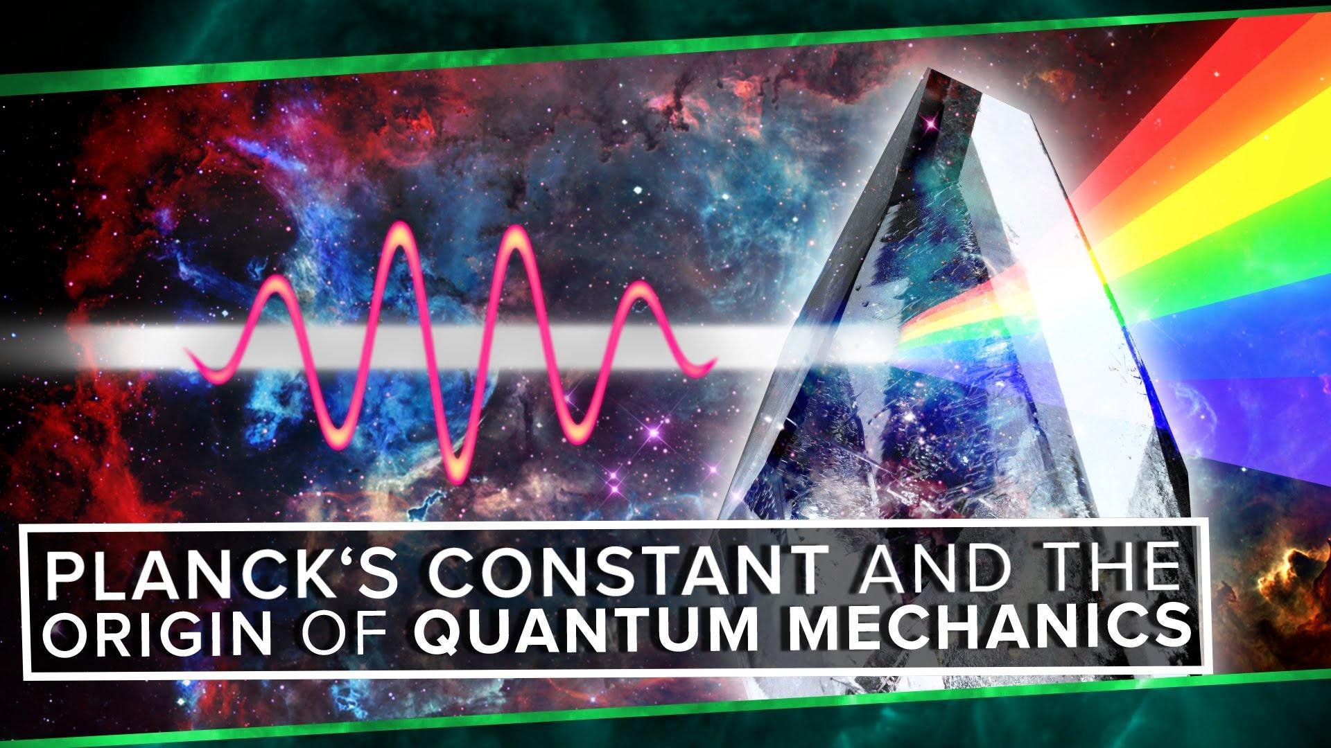 Planck S Constant And The Origin Of Quantum Mechanics