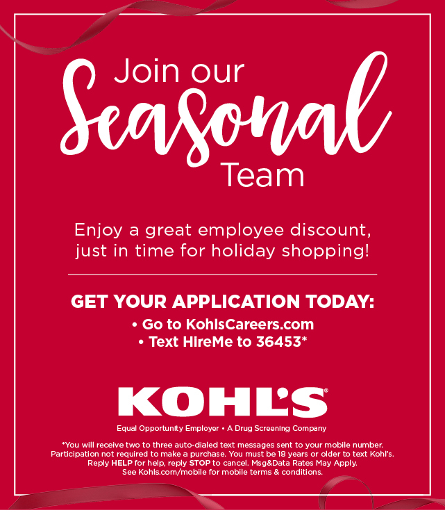 join our seasonal team! get your application by going to kohlscareers.com or text HireMe to 36453.