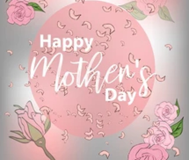 Moms Day Greeting Poster Design Happy Mothers Day Card With Lettering And Roses On