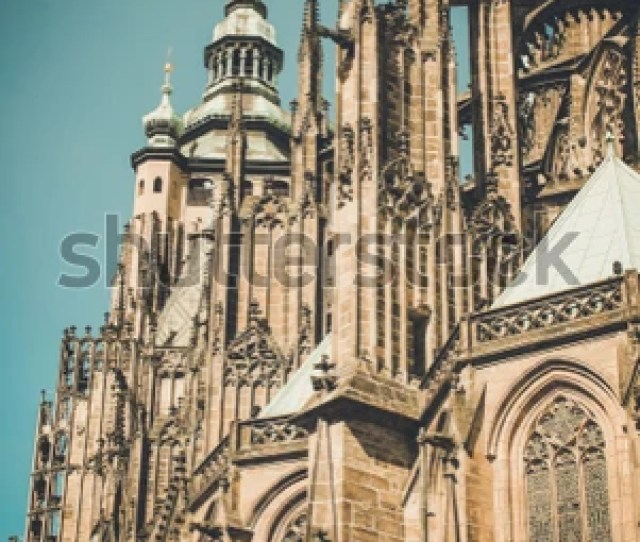 Gothic Architecture Of St Vitus Cathedral In Praha Czech Republic Europe Famous