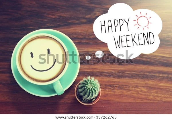 Happy Weekend coffee cup background with vintage filter