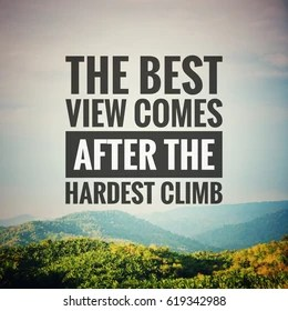 Motivational Quotes Images  Stock Photos   Vectors   Shutterstock Inspirational motivation quote The best view comes after the hardest climb  on nature background