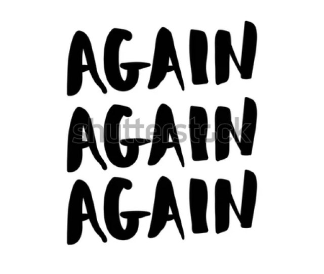 Again Again Again Black White Lettering Decorative Letter Hand Drawn Lettering