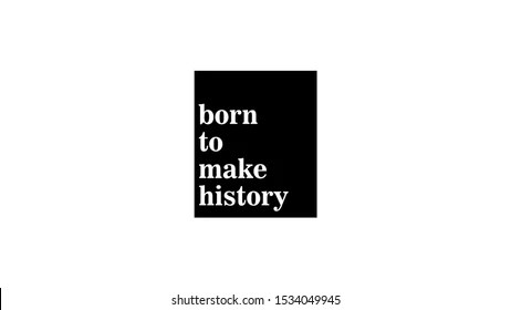 Born to Make History HD Stock Images   Shutterstock