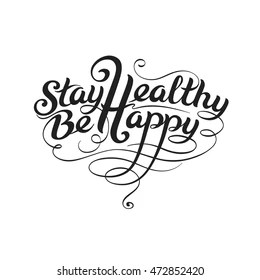 Stay Healthy Be Happy High Res Stock Images Shutterstock